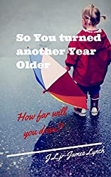 So You turned another Year Older: How far will you drive?