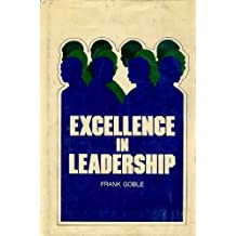 Excellence in Leadership by Frank Goble (1972-08-02)