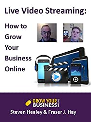 Live Video Streaming: How to grow your business online