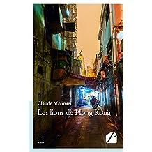 Les lions de Hong Kong (Roman) (French Edition)