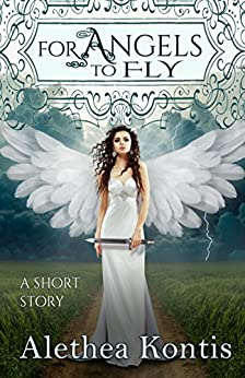For Angels to Fly: A Short Story by [Kontis, Alethea]