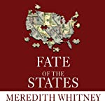 Fate of the States: The New Geography of American Prosperity | Meredith Whitney