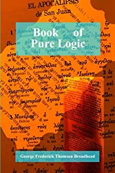 Book Of Pure Logic - Jointquest.Com: Studies & Analysis Of The Bible And Of Life