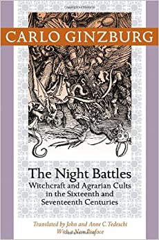 The Night Battles: Witchcraft And Agrarian Cults In The Sixteenth And Seventeenth Centuries por Carlo Ginzburg Gratis