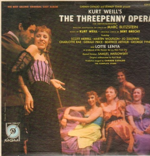 THE THREEPENNY OPERA - vinyl lp. ORIGINAL OFF BROADWAY CAST ALBUM - FEATURING: SCOTT MERRILL - MARTIN WOLFSON - JO SULLIVAN, AND OTHERS. - PROLOGUE - OVERTURE - THE BALLAD OF MACK THE KNIFE - MORNING ANTHEM, AND OTHERS.
