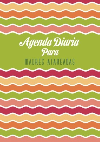 Amazon.com: Agenda Diaria para Madres Atareadas (Spanish ...
