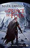 Le Prince des Fous: La Reine Rouge, T1
