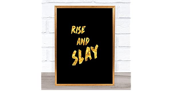 Rise And Slay Bold Quote Print Black /& Gold Wall Art Picture