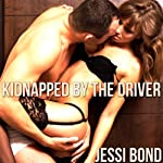 Kidnapped by the Driver: M/F Abduction Erotica | Jessi Bond