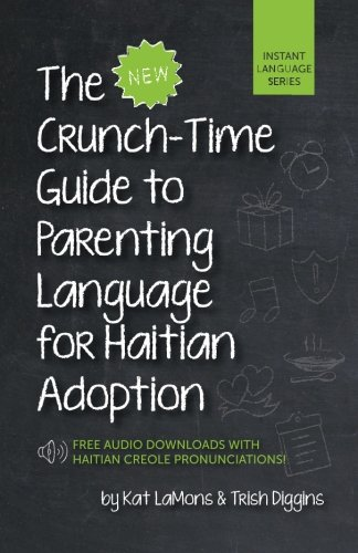 The New Crunch-Time Guide to Parenting Language for Haitian Adoption (The New Crunch-Time Guide to Parenting Language for Adoption) by Marcinson Press