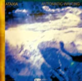 Automatic Writing(Shm)(Reissue) by Ataxia (2009-09-30)