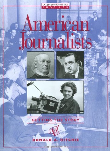 Download American Journalists: Getting the Story (Oxford Profiles) PDF