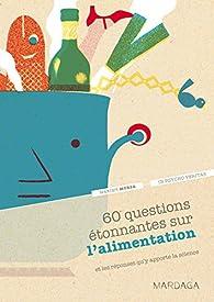 60 questions étonnantes sur l'alimentation et les réponses qu'y apporte la science par Maxime Morsa