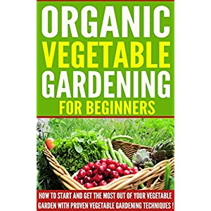 Organic Vegetable Gardening For Beginners book cover