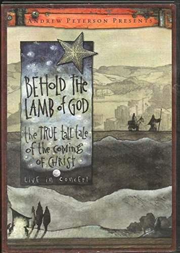 Andrew Peterson Presents: Behold the Lamb of God Live In Concert