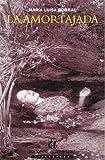 img - for La Amortajada book / textbook / text book