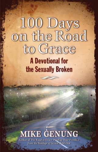 100 Days on the Road to Grace: A Devotional for the Sexually Broken