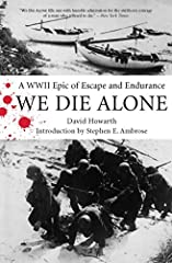 We Die Alone recounts one of the most exciting escape stories to emerge from the challenges and miseries of World War II. In March 1943, a team of expatriate Norwegian commandos sailed from northern England for Nazi-occupied arctic Norway to ...