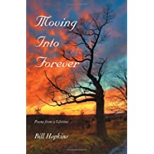 Moving Into Forever: Poems from a Lifetime
