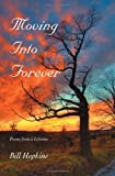 Moving into Forever, Bill Hopkins, 0595484085