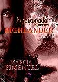 Apaixonada por um Highlander (Portuguese Edition)