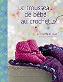 Le trousseau de bébé au crochet : Les tricots de Coco
