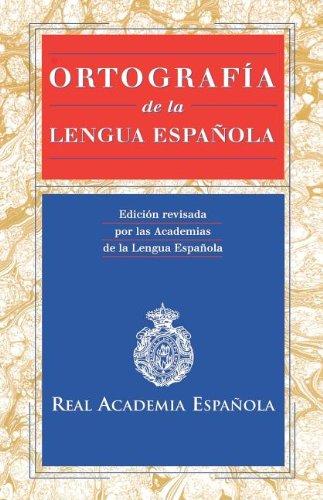 Ortografía de la lengua española / Spelling In Spanish (Spanish Edition)