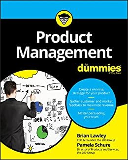 Product Management For Dummies by [Lawley, Brian, Schure, Pamela]