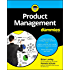 Product Management For Dummies (For Dummies (Business & Personal Finance))