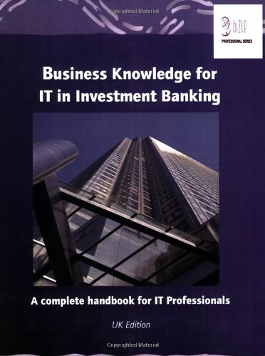 Download Business Knowledge for It in Investment Banking (Bizle Professional) pdf