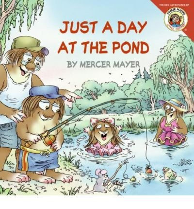 Just a Day at the Pond (The New Adventures of Little Critter (8x8)) (Paperback) - Common (Critters Pond)