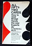 img - for All Fifty-Two Cards: How to read Bridge Hands the way Experts do - How to Reconstruct the Concealed Hands at the Bridge Table book / textbook / text book