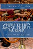 Where There's Smoke, There's Murder, Eugénie D. West, 1492369527