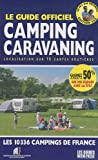 Le guide officiel camping caravaning : Localisation sur 15 cartes routières ; Les 10336 campings de France