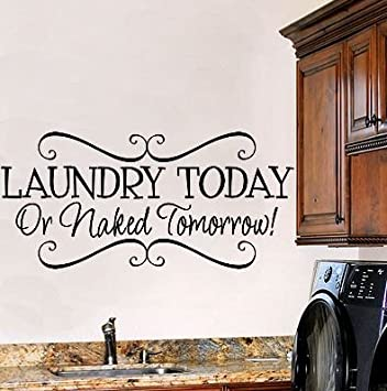 YINGKAI Laundry Today Or Naked Tomorrow Funny Laundry Room Decal Living Room  Vinyl Carving Wall Decal
