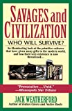 img - for Savages and Civilization: Who Will Survive? book / textbook / text book