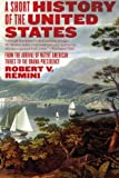 Short History of the United States, Robert Vincent Remini, 0060831456