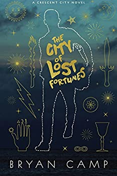 The City of Lost Fortunes by Bryan Camp speculative fiction book reviews
