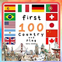 First 100 Country and Flag: Let's Explore The