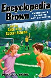Encyclopedia Brown and the Case of the Soccer Scheme, Donald J. Sobol, 0142422886