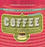 The Coffee Book: Anatomy of an Industry from Crop to the Last Drop (Bazaar Book)