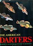 The American Darters, Robert A. Kuehne and Roger W. Barbour, 0813114527