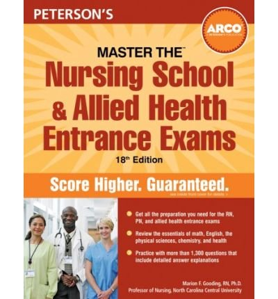 Peterson's Master the Nursing School and Allied Health Entrance ExamsPETERSON'S MASTER THE NURSING SCHOOL AND ALLIED HEALTH ENTRANCE EXAMS by Gooding, Marion F. (Author) on Jan-01-2008 Paperback