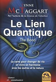 Le lien quantique par Lynne McTaggart