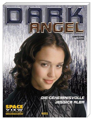 Dark Angel - Die geheimnisvolle Jessica Alba