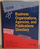 Business Organizations, Agencies and Publications Directory, Mast, Jennifer A., 0810356767