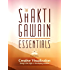 The Shakti Gawain Essentials: 3 Books in 1: Creative Visualization, Living in the Light & Developing Intuition