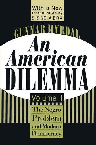 Search : An American Dilemma: The Negro Problem and Modern Democracy, Volume 1 (Black & African-American Studies)