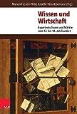 img - for Wissen Und Wirtschaft: Expertenkulturen Und Markte Vom 13. Bis 18. Jahrhundert (German Edition) book / textbook / text book