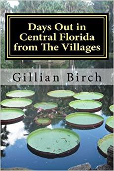 """""PDF"""" Days Out In Central Florida From The Villages: 15 Places To Visit And Things To Do Near The Villages, Florida (Days Out In Florida) (Volume 1). llamado Ciudad Lagos Legends refers liquid"